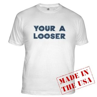 Your A Looser
